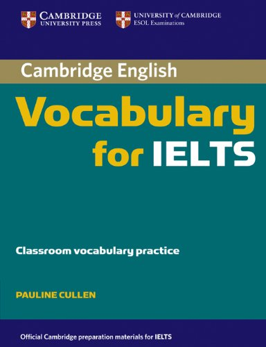Cambridge Vocabulary for Ielts Without Answers (Paperback): Pauline Cullen