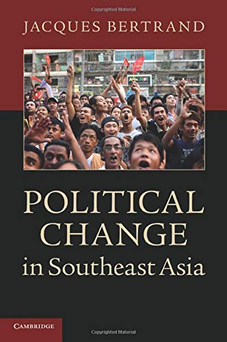 Political Change in South East Asia: Bertrand, Jacques