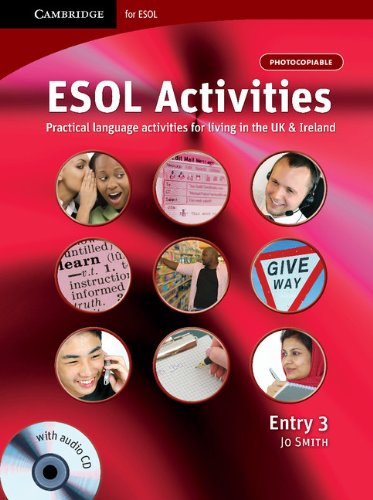 ESOL Activities Entry 3: Practical Language Activities for Living in the UK and Ireland (Cambridge for ESOL) (0521712408) by Jo Smith