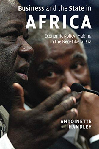 9780521713719: Business and the State in Africa: Economic Policy-Making in the Neo-Liberal Era