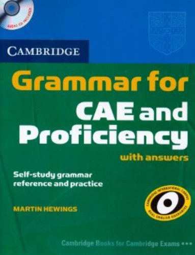 Cambridge Grammar for CAE and Proficiency with: Martin Hewings