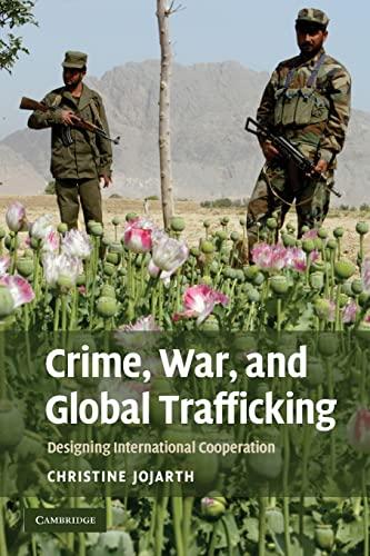 Crime, war, and global trafficking : designing international cooperation.: Jojarth, Christine.