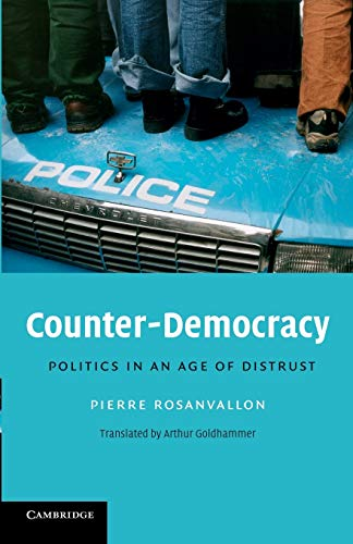 9780521713832: Counter-Democracy: Politics in an Age of Distrust (The Seeley Lectures)