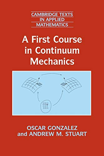 9780521714242: A First Course in Continuum Mechanics (Cambridge Texts in Applied Mathematics)