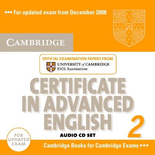 Cambridge Certificate in Advanced English 2 for: Cambridge ESOL