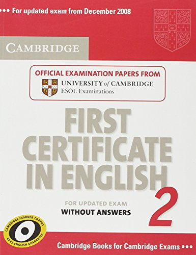 Cambridge First Certificate in English 2 for: Cambridge ESOL