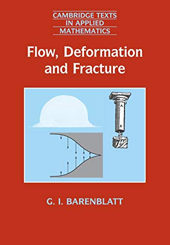 Flow, Deformation and Fracture: Lectures on Fluid: Grigory Isaakovich Barenblatt