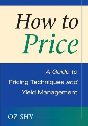 9780521715645: How to Price Paperback: A Guide to Pricing Techniques and Yield Management