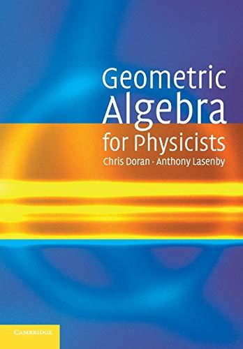 9780521715959: Geometric Algebra for Physicists