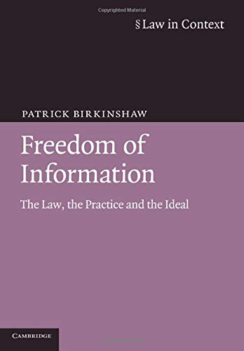 9780521716086: Freedom of Information: The Law, the Practice and the Ideal (Law in Context)
