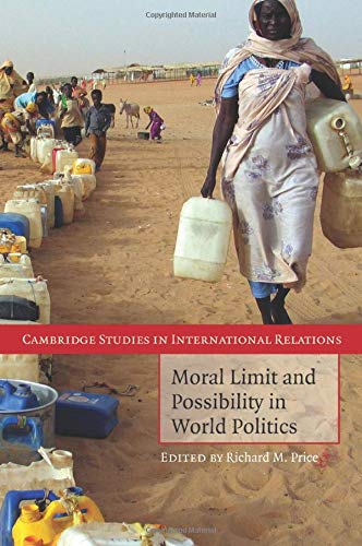9780521716208: Moral Limit and Possibility in World Politics (Cambridge Studies in International Relations)