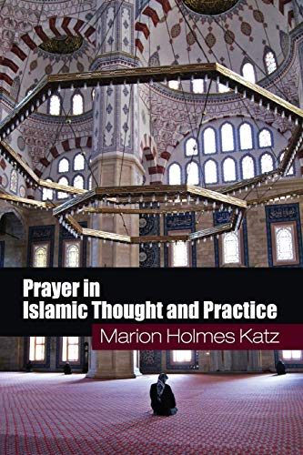 9780521716291: Prayer in Islamic Thought and Practice (Themes in Islamic History)