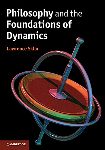 9780521716307: Philosophy and the Foundations of Dynamics