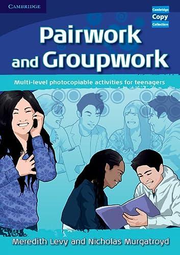Pairwork and Groupwork: Levy, Meredith; Murgatroyd,