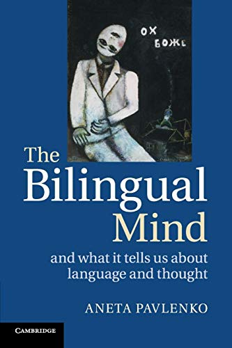 9780521716567: The Bilingual Mind: And What it Tells Us about Language and Thought