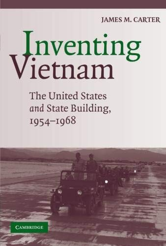 9780521716901: Inventing Vietnam: The United States and State Building, 1954–1968: 0