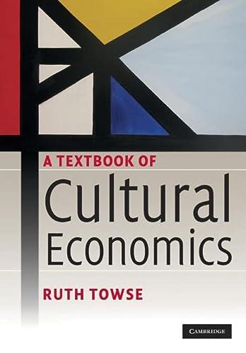 9780521717021: A Textbook of Cultural Economics