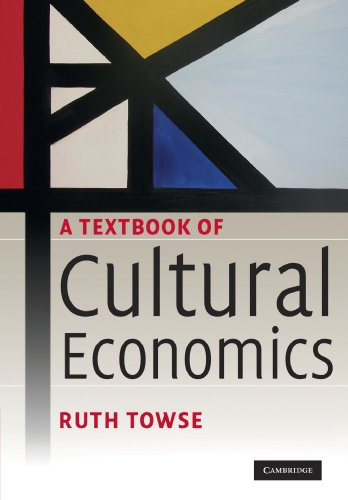 9780521717021: A Textbook of Cultural Economics