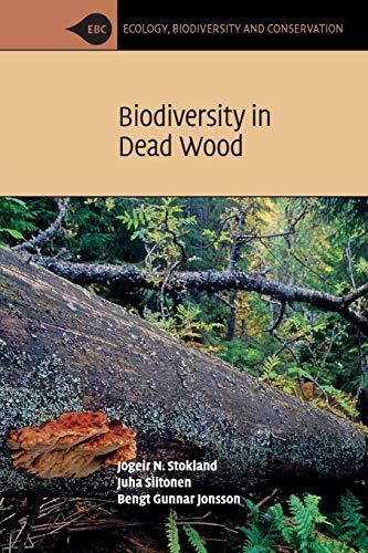 Biodiversity in Dead Wood (Paperback): Jogeir N Stokland