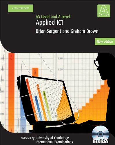 Applied AS/A Level ICT with CD-ROM (Cambridge: Brown, Graham