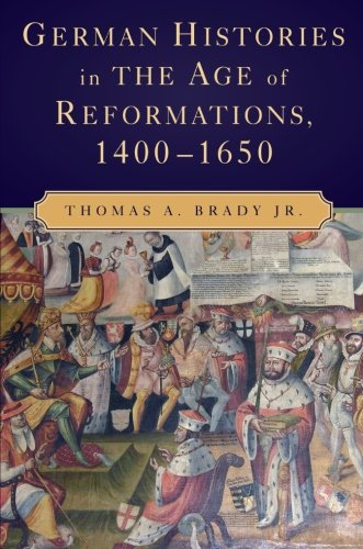 9780521717786: German Histories in the Age of Reformations, 1400-1650