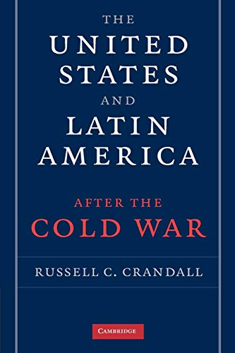 9780521717953: The United States and Latin America after the Cold War