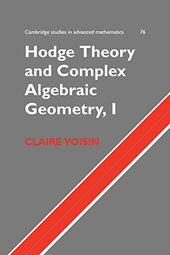 9780521718011: Hodge Theory and Complex Algebraic Geometry I: Volume 1 Paperback: v. 1 (Cambridge Studies in Advanced Mathematics)