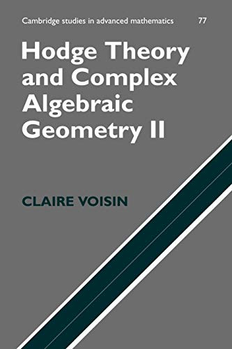 9780521718028: Hodge Theory and Complex Algebraic Geometry II: Volume 2 (Cambridge Studies in Advanced Mathematics) (v. 2)