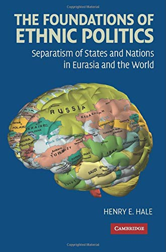 9780521719209: The Foundations of Ethnic Politics: Separatism of States and Nations in Eurasia and the World (Cambridge Studies in Comparative Politics)