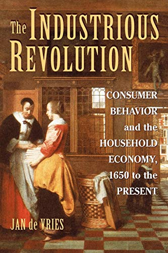 9780521719254: The Industrious Revolution: Consumer Behavior and the Household Economy, 1650 to the Present