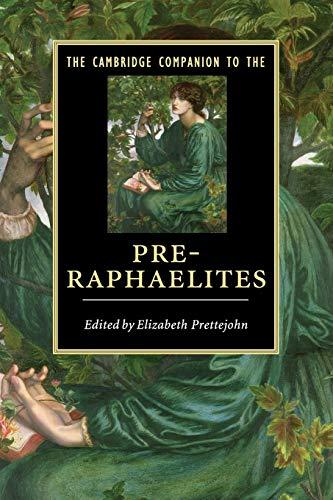 9780521719315: The Cambridge Companion to the Pre-Raphaelites Paperback (Cambridge Companions to Literature)