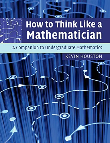 9780521719780: How to Think Like a Mathematician Paperback: A Companion to Undergraduate Mathematics