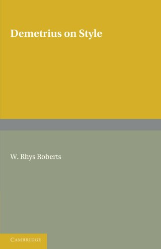Demetrius on Style: The Greek Text of Demetrius De Elocutione Edited after the Paris Manuscript (...