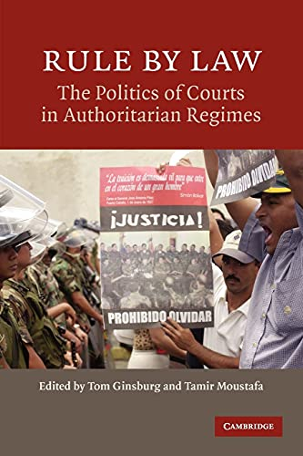 9780521720410: Rule by Law: The Politics of Courts in Authoritarian Regimes