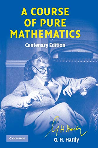 9780521720557: A Course of Pure Mathematics Centenary edition 10th Edition Paperback (Cambridge Mathematical Library)