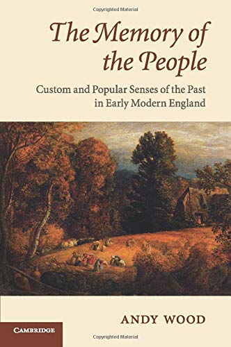 9780521720670: The Memory of the People: Custom and Popular Senses of the Past in Early Modern England