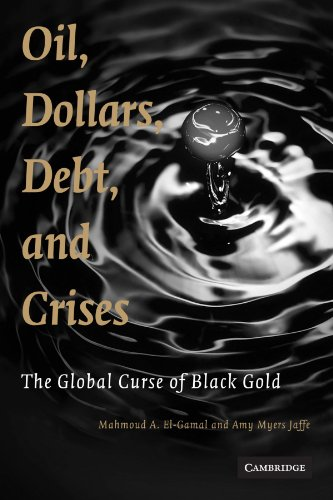 9780521720700: Oil, Dollars, Debt, and Crises: The Global Curse of Black Gold