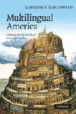 9780521721615: Multilingual America Paperback: Language and the Making of American Literature (Cambridge Studies in American Literature and Culture)