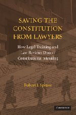 9780521721721: Saving the Constitution from Lawyers: How Legal Training and Law Reviews Distort Constitutional Meaning
