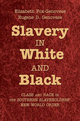 9780521721813: Slavery in White and Black: Class and Race in the Southern Slaveholders' New World Order