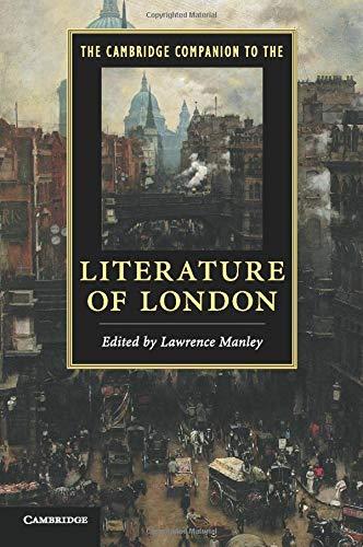 The Cambridge Companion to the Literature of London (Cambridge Companions to Literature): Manley, ...