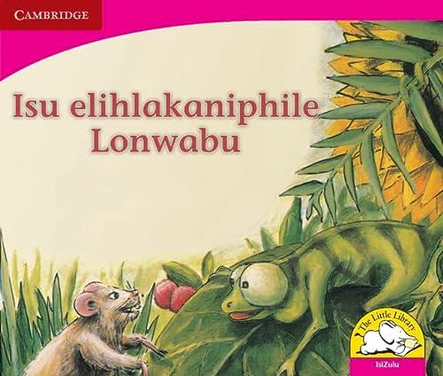 9780521724081: Isu elihlakaniphile Lonwabu (IsiZulu) (Little Library Literacy)