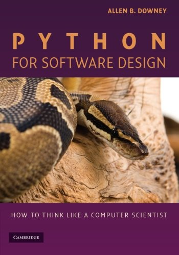 9780521725965: Python for Software Design Paperback: How to Think Like a Computer Scientist