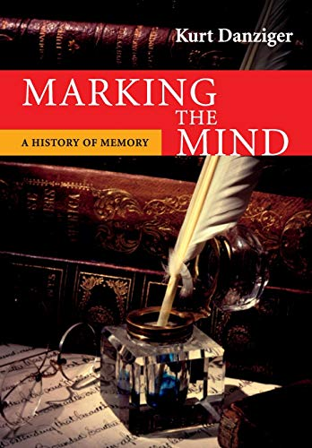 9780521726412: Marking the Mind: A History Of Memory