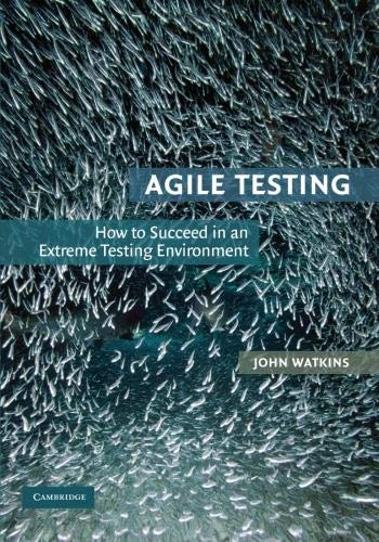 9780521726870: Agile Testing: How to Succeed in an Extreme Testing Environment