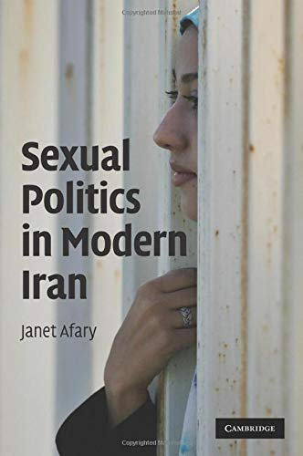 9780521727082: Sexual Politics in Modern Iran