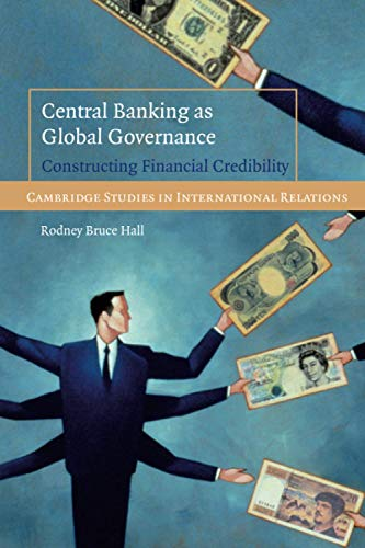 9780521727211: Central Banking as Global Governance: Constructing Financial Credibility (Cambridge Studies in International Relations)