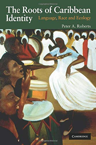 9780521727457: The Roots of Caribbean Identity: Language, Race, and Ecology