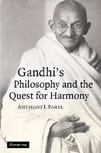 Gandhi's Philosophy and the Quest for Harmony: Anthony J. Parel