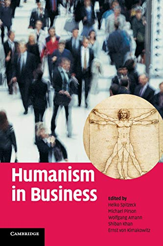 Humanism in Business: Editor-Heiko Spitzeck; Editor-Michael